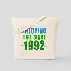 Enjoying Life Since 1992 Tote Bag