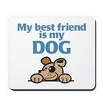 Best Friend (Dog) Mousepad