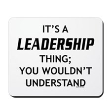 It's a Leadership Thing Mousepad