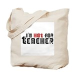 I'm Hot For Teacher : Tote Bag