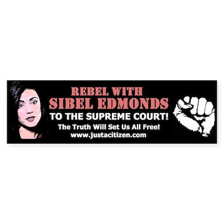 Rebel With Sibel Edmonds! Bumper Sticker