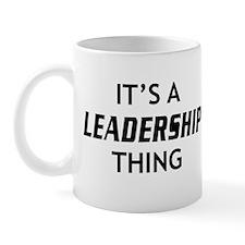 It's a Leadership Thing Mug