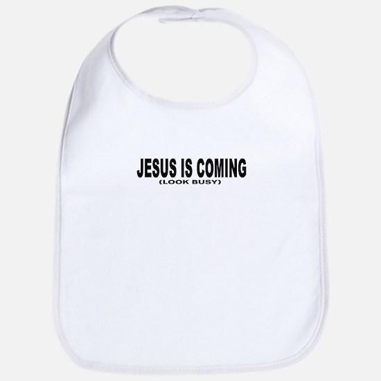 JESUS IS COMING (LOOK BUSY) Bib