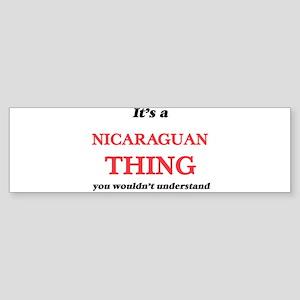 It's a Nicaraguan thing, you wo Bumper Sticker