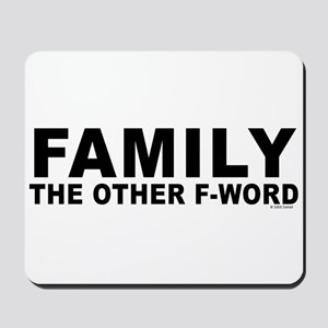 Family - The Other F-Word Mousepad