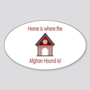 Home is where the Afghan Hound is Oval Sticker