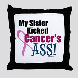 My Sister Kicked Cancer's ASS Throw Pillow
