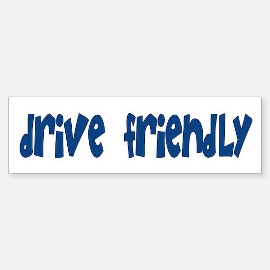 Drive Friendly Bumper Bumper Bumper Sticker