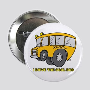"I Drive Cool Bus 2.25"" Button"