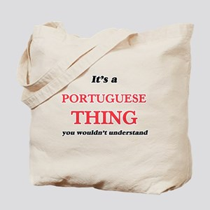 It's a Portuguese thing, you wouldn&# Tote Bag