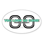 You Look So Good! Oval Sticker