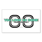 You Look So Good! Rectangle Sticker