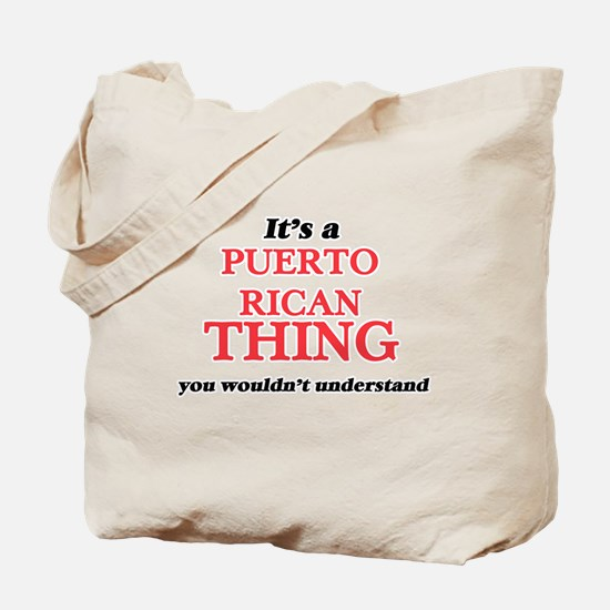 It's a Puerto Rican thing, you wouldn Tote Bag