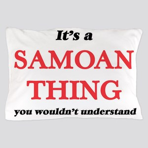 It's a Samoan thing, you wouldn&#3 Pillow Case