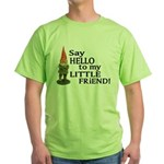 Say Hello to my Little Friend Green T-Shirt