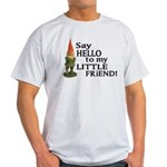 Say Hello to my Little Friend Light T-Shirt