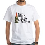 Say Hello to my Little Friend White T-Shirt