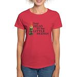 Say Hello to my Little Friend Women's Dark T-Shirt