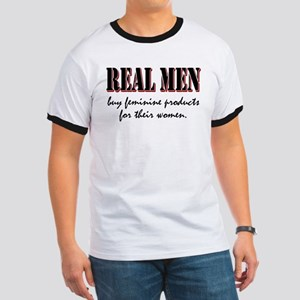 Real Men Buy Feminine Products Ringer T