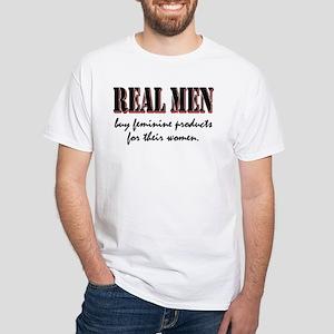 Real Men Buy Feminine Products White T-Shirt