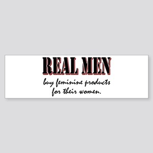 Real Men Buy Feminine Products Bumper Sticker
