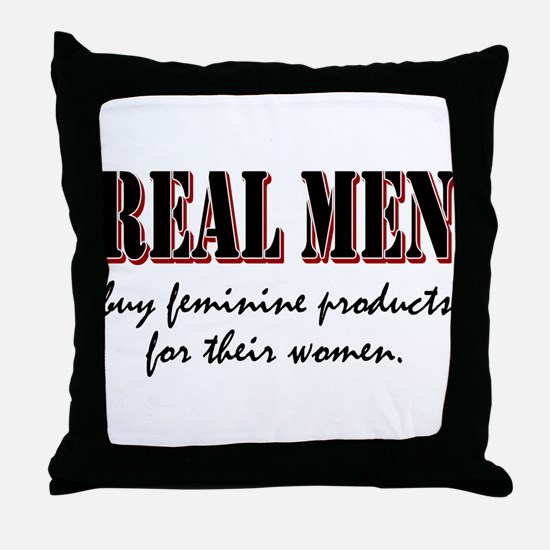 Real Men Buy Feminine Products Throw Pillow
