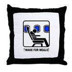 WAKE For MEALS! Throw Pillow