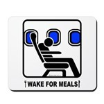 WAKE For MEALS! Mousepad
