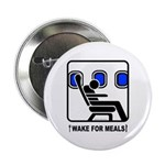 WAKE For MEALS! Button