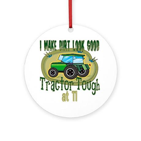 Tractor Tough 11th Ornament (Round)