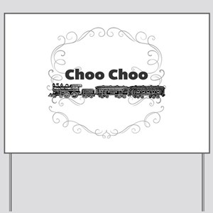 Choo Choo Yard Sign