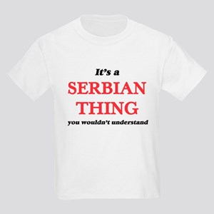 It's a Serbian thing, you wouldn't T-Shirt