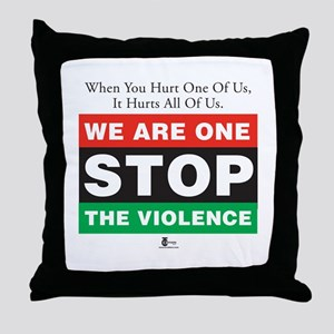 When You Hurt One Of Us . . . Throw Pillow
