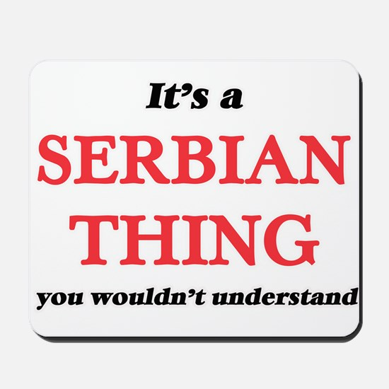 It's a Serbian thing, you wouldn&#39 Mousepad
