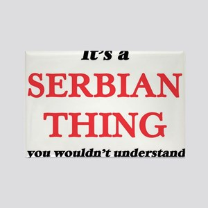 It's a Serbian thing, you wouldn't Magnets