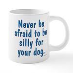 Be Silly For Your Dog 20 oz Ceramic Mega Mug