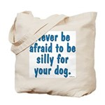 Be Silly Tote Bag