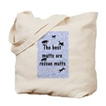 Best Mutts Are Rescues Tote Bag