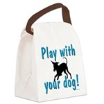 Play with Your Dog Canvas Lunch Bag