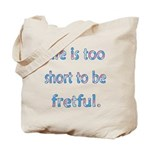 LifeTooShortv3 Tote Bag