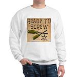 Ready To Screw Sweatshirt