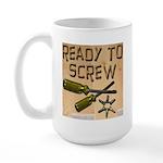 Ready To Screw Large Mug