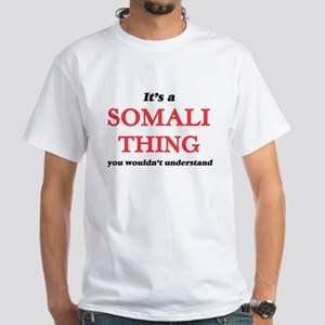 It's a Somali thing, you wouldn't T-Shirt