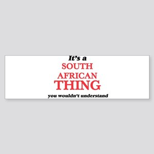 It's a South African thing, you Bumper Sticker
