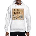Seeking Good... Hooded Sweatshirt