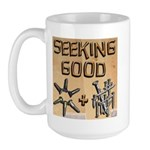 Seeking Good... Large Mug