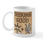 Seeking Good... Mug