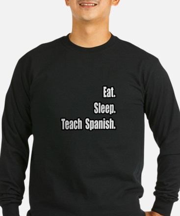 """Eat. Sleep. Teach Spanish."" T"