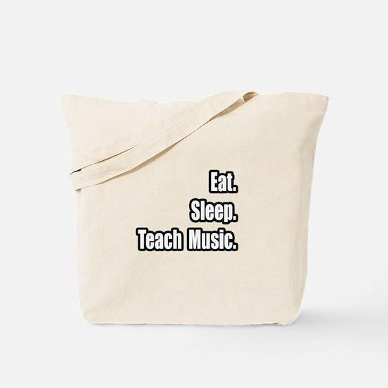"""Eat. Sleep. Teach Music."" Tote Bag"