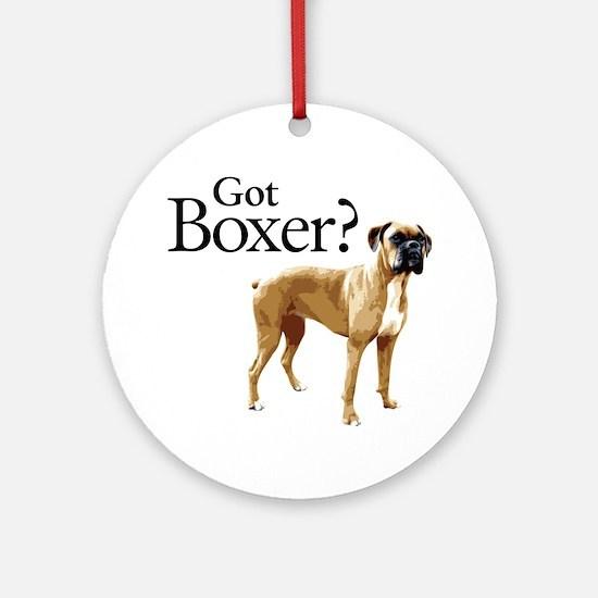 Got Boxer? Ornament (Round)
